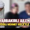 Diyarbakır'lı ailenin çilesi Aydınlı Mehmet Hocayla Son Buldu