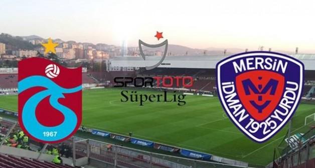 Trabzonspor Mersin İdmanyurdu'nu Ağırlıyor