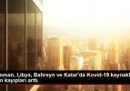 Umman, Libya, Bahreyn ve Katar'da Kovid-19 kaynaklı can kayıpları arttı