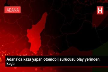 Adana'da kaza yapan otomobil sürücüsü olay yerinden kaçtı